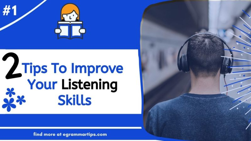 2 Tips To Improve Your Listening Skills