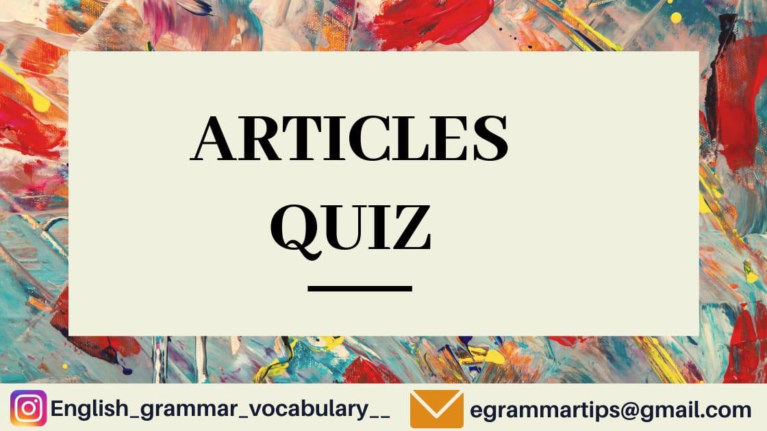 Quiz 30 : Articles Quiz