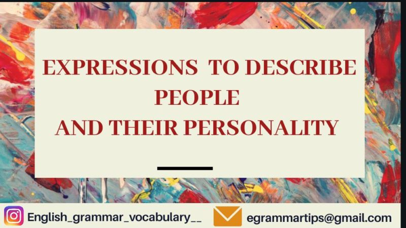 Expressions to describe people and their personality type.